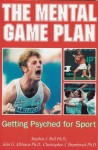 The Mental Game Plan: Getting Psyched for Sport - Chris Shambrook, John Albinson, Stephen Bull