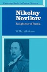 Nikolay Novikov: Enlightener of Russia - W. Gareth Jones
