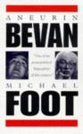 Aneurin Bevan, 1897-1960 - Michael Foot