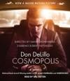Cosmopolis: A Novel - Don DeLillo, Will Patton