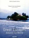 Great Escapes Around the World - Taschen, Taschen