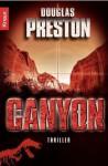 Der Canyon: Thriller (German Edition) - Douglas Preston, Katharina Volk