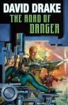 The Road of Danger - David Drake