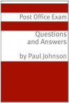 Postal Exam Questions and Answers (Covers Exam 473-E / 230 / 238 / 240 / 710 / 916) - Paul Johnson