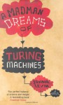 A Madman Dreams of Turing Machines - Janna Levin