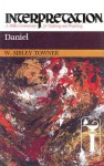 Daniel: Interpretation: A Bible Commentary for Teaching and Preaching - W. Sibley Towner, Paul J. Achtemeier, Patrick D. Miller, James L. Mays