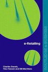 e-Retailing (Routledge eBusiness) - Charles Dennis, Tino Fenech, Bill Merrilees