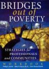 Bridges Out of Poverty Workbook - Ruby K. Payne, Philip E. DeVol, Terie Dreussi Smith
