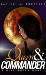 Queen & Commander (Hive Queen, #1) - Janine A. Southard