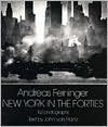New York in the Forties - Andreas Feininger, John Von Hartz