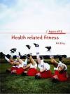 Health-Related Fitness - Nuala Mullan, Kirk Bizley