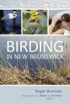 Birding in New Brunswick - Roger Burrows, Merv J. Cormier