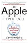The Apple Experience: The Secrets of Delivering Insanely Grethe Apple Experience: The Secrets of Delivering Insanely Great Customer Service at Customer Service - Carmine Gallo