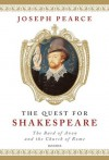 Quest For Shakespeare - Joseph Pearce
