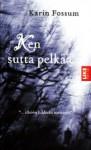 Ken sutta pelkää (Konrad Sejer, #3) - Karin Fossum