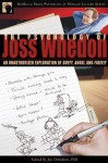 The Psychology of Joss Whedon: an Unauthorized Exploration of Buffy, Angel, and Firefly - Joy Davidson