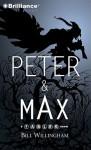 Peter & Max: A Fables Novel - Bill Willingham