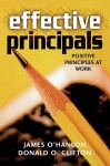 Effective Principals: Positive Principles at Work - James O'Hanlon, Donald O. Clifton