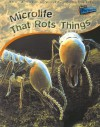 Microlife That Rots Things - Steve Parker