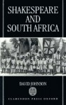 Shakespeare and South Africa - David Johnson