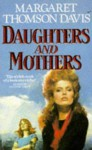 Daughters and Mothers - Margaret Thomson Davis