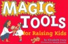 Magic Tools For Raising Kids - Elizabeth Crary