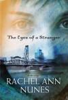 Eyes of a Stranger - Rachel Ann Nunes