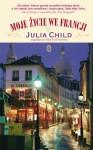 Moje życie we Francji - Julia Child