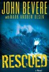 Rescued - John Bevere, Mark Andrew Olsen