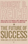 The Future Of Success - Robert Reich