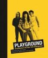 Playground: Growing Up in the New York Underground - Paul Zone, Jake Austen, Debbie Harry, Chris Stein
