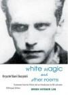 White Magic and Other Poems - Krzysztof Kamil Baczyński, Bill Johnson