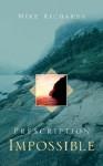 Prescription Impossible - Mike Richards, Michael Richards