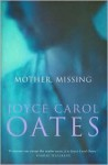 Mother, Missing - Joyce Carol Oates