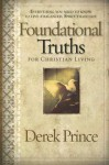 Foundational Truths For Christian Living: Everything you need to know to live a balanced, spirit-filled life - Derek Prince