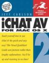 iChat AV 2 for Mac OS X (Visual QuickStart Guide) - Jeff Carlson