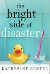Bright Side of Disaster - Katherine Center