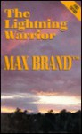 The Lightning Warrior - Max Brand