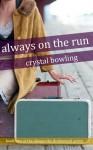 Always on the Run - Crystal Bowling