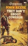 They Don't Shoot Cowards - John Henry Reese