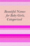 Beautiful Baby Names for Girls, Categorized - Sarah Russell