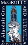 McGrotty and Ludmilla - Alasdair Gray