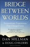 Bridge Between Worlds - Dan Millman, Doug Childers