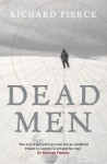 Dead Men - Richard Pierce