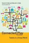 Connected Play (The John D. and Catherine T. MacArthur Foundation Series on Digital Media and Learning) - Yasmin B. Kafai, Deborah A. Fields, Mizuko Ito