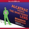 Alcatraz Versus the Shattered Lens - Brandon Sanderson, Ramon De Ocampo