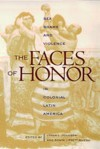 The Faces of Honor: Sex, Shame, and Violence in Colonial Latin America (Dialogos) - Lyman L. Johnson, Sonya Lipsett-Rivera
