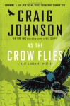 As the Crow Flies: A Walt Longmire Mystery - Craig Johnson