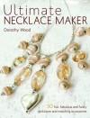 Ultimate Necklace Maker - Dorothy Wood