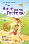 The Hare and the Tortoise (Usborne First Reading) - Mairi Mackinnon, Daniel Howarth